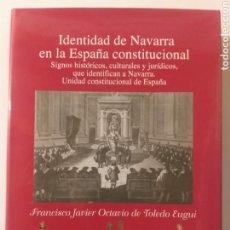 Libros de segunda mano: NAVARRA . IDENTIDAD DE NAVARRA EN LA ESPAÑA CONSTITUCIONAL SIGNOS HISTÓRICOS CULTURALES Y JURÍDICOS. Lote 151554341