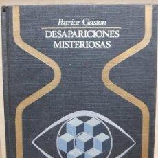 Libros de segunda mano: DESAPARICIONES MISTERIOSAS , AUTOR : PATRICE GASTON , COLECCION OTROS MUNDOS , PLAZA Y JANES 1975 . Lote 151559694
