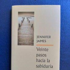 Libros de segunda mano: VEINTE PASOS HACIA LA SABIDURÍA DE JENNIFER JAMES. Lote 151561434