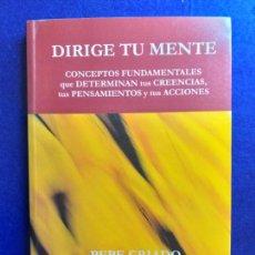 Libros de segunda mano: TÍTULO: DIRIGE TU MENTE. AUTOR: PEPE CRIADO. . Lote 151561826