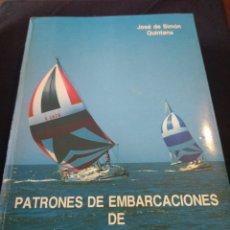 Libros de segunda mano: PATRONES DE EMBARCACIONES DE RECREO. JOSÉ DE SIMÓN QUINTANA. Lote 151570381