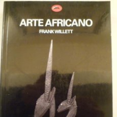 Libros de segunda mano: AFRICA. ARTE AFRICANO. FRANK WILLET. EDICIONES DESTINO. 1999. Lote 151644686