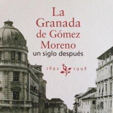 Libros de segunda mano: LA GRANADA DE GÓMEZ MORENO UN SIGLO DESPUÉS, 1892-1998 (IDEAL/CAJA GENERAL DE GRANADA, 1998). Lote 151653770