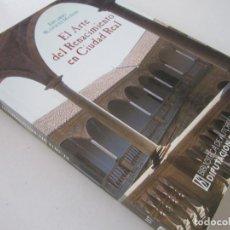 Libros de segunda mano: EDUARDO BLÁZQUEZ MATEOS. EL ARTE DEL RENACIMIENTO EN LA PROVINCIA DE CIUDAD REAL. DEDICADO. Lote 151669958