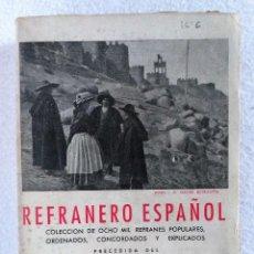 Libros de segunda mano: REFRANERO ESPAÑOL: COLECCIÓN DE OCHO MIL REFRANES POPULARES,ORDENADOS, CONCORDADOS Y EXPLICADOS 1945. Lote 151672790