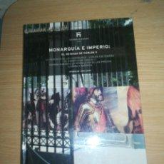 Libros de segunda mano: MONARQUÍA E IMPERIO EL REINADO DE CARLOS V. Lote 151681630