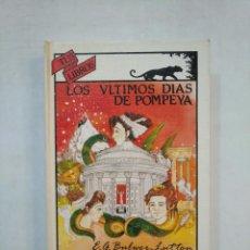 Libros de segunda mano: LOS ULTIMOS DIAS DE POMPEYA. E.G. BULWER-LITTON. TUS LIBROS ANAYA Nº 91. TDK367. Lote 151709098