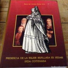 Libros de segunda mano: PRESENCIA DE LA MUJER SEVILLANA EN INDIAS - VIDA COTIDIANA, MARIA DEL CARMEN PAREJA ORTIZ. Lote 151712558
