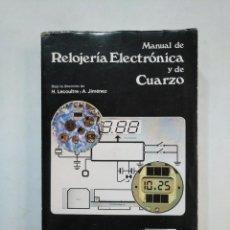 Libros de segunda mano: MANUAL DE RELOJERÍA ELECTRÓNICA Y DE CUARZO. - H. LECOULTRE Y A. JIMÉNEZ - EDICIONES CEDEL. TDK367. Lote 151722050