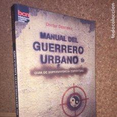 Libros de segunda mano: MANUAL DEL GUERRERO URBANO - DOCTOR DESCALZO - LA LIEBRE DE MARZO - BUEN ESTADO. Lote 151726830