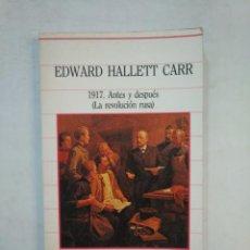 Libros de segunda mano: 1917 ANTES Y DESPUES LA REVOLUCION RUSA. - EDWARD HALLETT CARR. TDK367. Lote 151734826