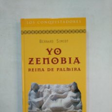 Libros de segunda mano: YO, ZENOBIA. REINA DE PALMIRA. BERNARD SIMIOT. COLECCION LOS CONQUISTADORES RBA. TDK368. Lote 151833394