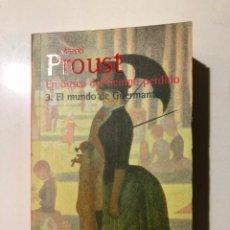 Libros de segunda mano: MARCEL PROUST. EN BUSCA DEL TIEMPO PERDIDO. 3. EL MUNDO DE GUERMANTES. BIBLIOTECA PROUST. 1998. Lote 151834490