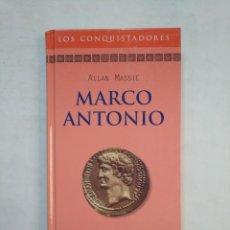 Libros de segunda mano: MARCO ANTONIO. - ALLAN MASSIE. COLECCION LOS CONQUISTADORES RBA. TDK368. Lote 151834494