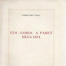 Libri di seconda mano: ELS GOIGS A PARET DELGADA / EUFEMIÀ FORT I COGUL. LA SELVA DEL CAMP, 1947. 25X17CM. 19 P.. Lote 151836378