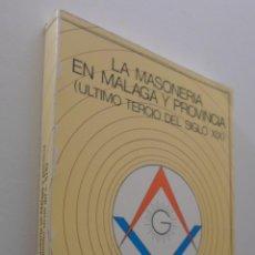 Libros de segunda mano: LA MASONERÍA EN MÁLAGA Y PROVINCIA, ÚLTIMO TERCIO DEL SIGLO XIX - PINTO MOLINA, MARÍA. Lote 151839796