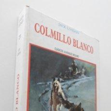 Libros de segunda mano: COLMILLO BLANCO - LONDON, JACK. Lote 151840126