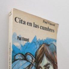 Libros de segunda mano: CITA EN LAS CUMBRES - PAUL, VINCENT. Lote 151841194