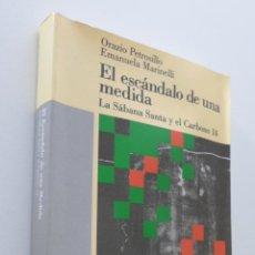 Libros de segunda mano: EL ESCÁNDALO DE UNA MEDIDA, (LA SÁBANA SANTA Y EL CARBONO 14) - PETROSILLO, ORAZIO. Lote 151841502
