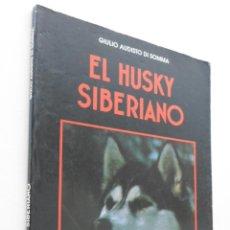 Livros em segunda mão: EL HUSKY SIBERIANO - AUDISIO DI SOMMA, GIULIO. Lote 151842960