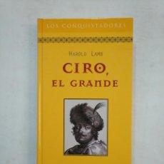Libros de segunda mano: CIRO EL GRANDE.- HAROLD LAMB. COLECCION LOS CONQUISTADORES RBA. TDK368. Lote 151844862
