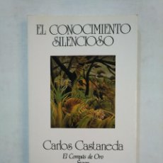 Libros de segunda mano: EL CONOCIMIENTO SILENCIOSO. - CASTANEDA, CARLOS. EL COMPAS DE ORO SWAN. TDK368. Lote 151852350