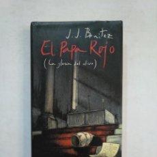 Libros de segunda mano: EL PAPA ROJO. LA GLORIA DEL OLIVO - J. J. BENITEZ. CIRCULO DE LECTORES. TDK369. Lote 151877878