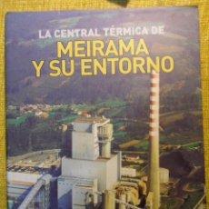 Libros de segunda mano: LA CENTRAL TERMICA DE MEIRAMA Y SU ENTORNO. UNIÓN FENOSA 2001. Lote 151895606