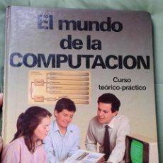 Libros de segunda mano: EL MUNDO DE LA COMPUTACIÓN. VOLUMEN 4. AÑOS 70. Lote 151896542