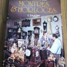Libros de segunda mano: HISTORIE ILLUSTREE DES MONTRORES & HORLOGES - C. JAGGER - EDITIONS PRINCESSE 1977. Lote 151900026