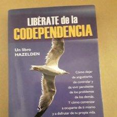 Libros de segunda mano: LIBERATE DE LA CODEPENDENCIA,MELODY BEATTIE. Lote 151900726