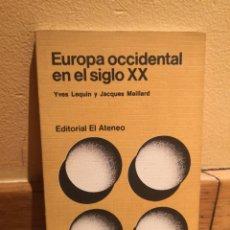 Libros de segunda mano: EUROPA OCCIDENTAL EN EL SIGLO XX YVES LEQUIN. Lote 151907176