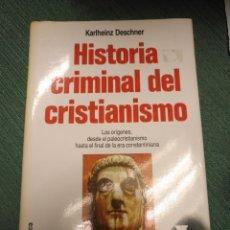 Libros de segunda mano: HISTORIA CRIMINAL DEL CRISTIANISMO,TOMO 1, LOS ORIGENES. Lote 151908164