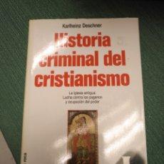 Libros de segunda mano: HISTORIA CRIMINAL DEL CRISTIANISMO,TOMO 5 LA IGLESIA ANTIGUA. Lote 151908240