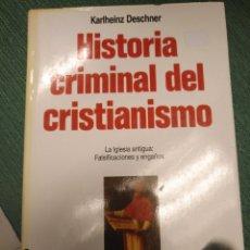Libros de segunda mano: HISTORIA CRIMINAL DEL CRISTIANISMO,TOMO 4. Lote 151908333