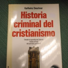 Libros de segunda mano: HISTORIA CRIMINAL DEL CRISTIANISMO,TOMO 3 KARLHEINZ DESCHNER. Lote 151908474