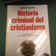 Libros de segunda mano: HISTORIA CRIMINAL DEL CRISTIANISMO,TOMO 2 LA EPOCA PATRISTICA. Lote 151908617