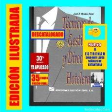 Libros de segunda mano: TÉCNICAS DE GESTIÓN Y DIRECCIÓN HOTELERA - HOTELES HOSTELERÍA - JUAN R. MESTRES SOLER - NUEVO. Lote 151909470