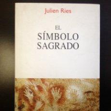 Libros de segunda mano: JULIEN RIES. EL SÍMBOLO SAGRADO. PRIMERA EDICIÓN KAIRÓS 2013.. Lote 151912034