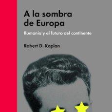 Libros de segunda mano: A LA SOMBRA DE EUROPA. - D.KAPLAN, ROBERT.. Lote 151918050
