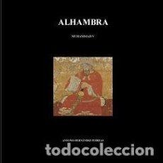 Libros de segunda mano: ALHAMBRA I. MUHAMMAD V (764 - 1362). - FERNÁNDEZ PUERTAS, ANTONIO.. Lote 151918210