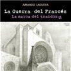 Libros de segunda mano: LA GUERRA DEL FRANCÉS. - LACUEVA PÓVEDA, AMANDO.. Lote 151918830