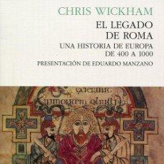 Libros de segunda mano: EL LEGADO DE ROMA. - WICKHAM, CHRIS.. Lote 151920116