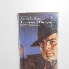 Libros de segunda mano: CARLOS LA ROSA , LAS NIEVES DEL TIEMPO - ANAYA & MARIO MUCHNIK, DEDICADO CON FIRMA DEL AUTOR. Lote 151920778