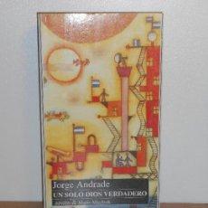 Libros de segunda mano: JORGE ANDRADE, UN SOLO DIOS VERDADERO - ANAYA & MARIO MUCHNIK. Lote 151921354