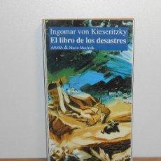 Libros de segunda mano: INGOMAR VON KIESERITZKY, EL LIBRO DE LOS DESASTRES - ANAYA & MARIO MUCHNIK. Lote 151921474
