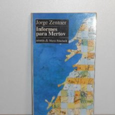 Libros de segunda mano: JORGE ZENTNER, INFORMES PARA MERTOV - ANAYA & MARIO MUCHNIK. Lote 151921658