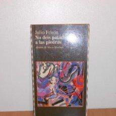 Libros de segunda mano: JULIO FRISÓN, NO DEIS PATADAS A LAS PIEDRAS - ANAYA & MARIO MUCHNIK. Lote 151922126