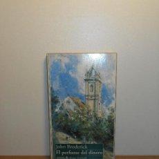 Libros de segunda mano: JOHN BRODERICK, EL PERFUME DEL DINERO - ANAYA & MARIO MUCHNIK. Lote 151922890