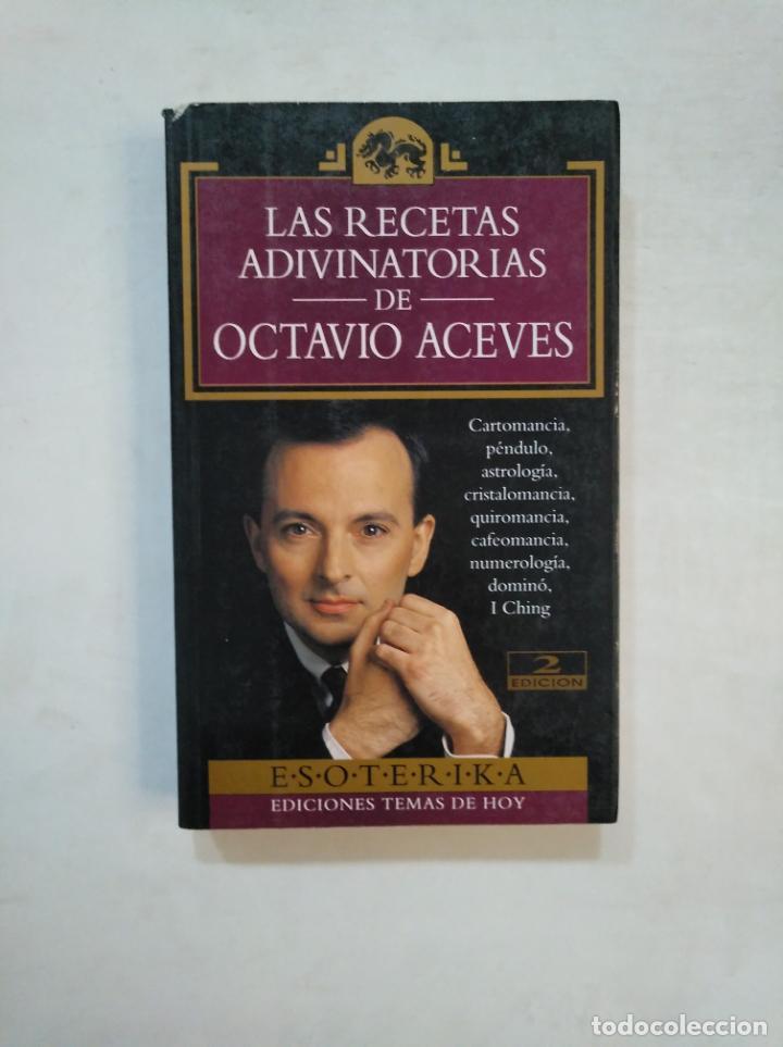 LAS RECETAS ADIVINATORIAS DE OCTAVIO ACEVES. ESOTERIKA Nº 12. EDICIONES TEMAS DE HOY. TDK369 (Libros de Segunda Mano - Parapsicología y Esoterismo - Otros)